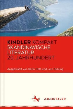 Kindler Kompakt: Skandinavische Literatur 20. Jahrhundert von Hoff,  Karin, Rühling,  Lutz