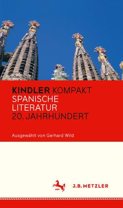 Kindler Kompakt: Spanische Literatur, 20. Jahrhundert von Wild,  Gerhard