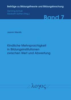 Kindliche Mehrsprachigkeit in Bildungsinstitutionen zwischen Wert und Abwertung — Eine Fallstudie am Exempel einer burgenländischen Volksschule von Mersits,  Jasmin