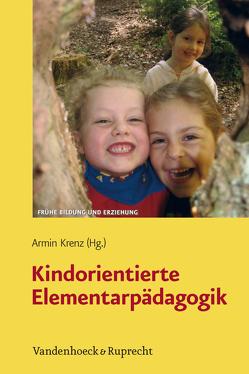 Kindorientierte Elementarpädagogik von Krenz,  Armin