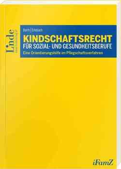 Kindschaftsrecht für Sozial- und Gesundheitsberufe von Barth,  Peter, Erlebach,  Martina