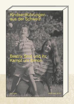Kindsentführungen aus der Schweiz von Kälin,  Kari