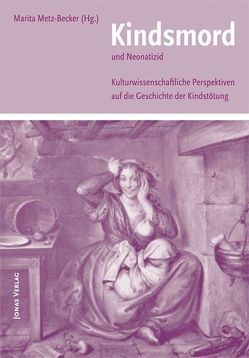 Kindsmord und Neonatizid von Metz-Becker,  Marita