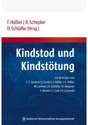 Kindstod und Kindstötung von Häßler,  Frank, Schepker,  Renate, Schläfke,  Detlef