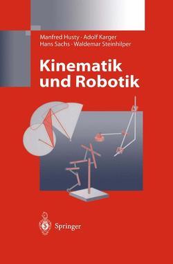 Kinematik und Robotik von Husty,  Manfred, Karger,  Adolf, Sachs,  Hans, Steinhilper,  Waldemar