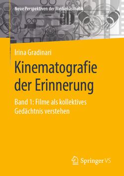 Kinematografie der Erinnerung von Gradinari,  Irina