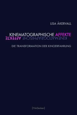 Kinematographische Affekte von Åkervall,  Lisa