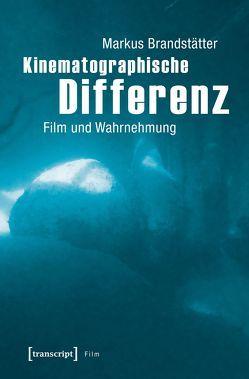 Kinematographische Differenz von Brandstätter,  Markus