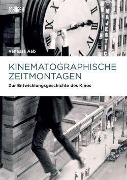 Kinematographische Zeitmontagen von Aab,  Vanessa