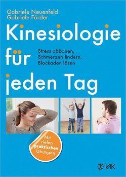 Kinesiologie für jeden Tag von Förder,  Gabriele, Neuenfeld,  Gabriele