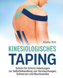 Kinesiologisches Taping von Kim,  Aliana, Tönjes,  Sibylle Dr. med.