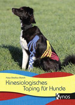 Kinesiologisches Taping für Hunde von Bredlau-Morich,  Katja