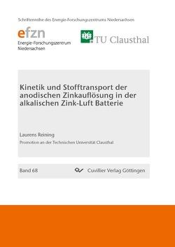 Kinetik und Stofftransport der anodischen Zinkauflösung in der alkalischen Zink-Luft Batterie von Reining,  Laurens