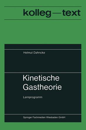 Kinetische Gastheorie von Dahncke,  Helmut