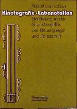 Kinetografie – Labanotation von Laban,  Rudolf von, Perrottet,  Claude