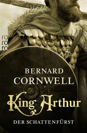 King Arthur: Der Schattenfürst von Cornwell,  Bernard, Stege,  Gisela