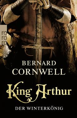 King Arthur: Der Winterkönig von Cornwell,  Bernard, Stege,  Gisela