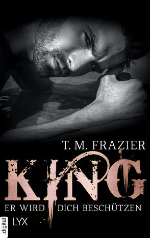 King – Er wird dich beschützen von Frazier,  T. M.