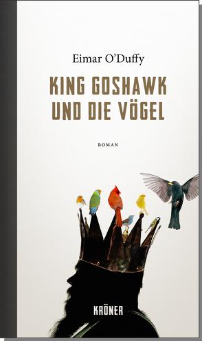 King Goshawk und die Vögel von Haefs,  Gabriele, O'Duffy,  Eimar