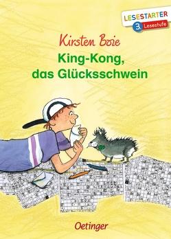 King-Kong, das Glücksschwein von Boie,  Kirsten, Brix,  Silke