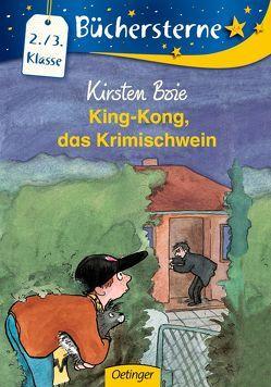 King-Kong, das Krimischwein von Boie,  Kirsten, Brix,  Silke