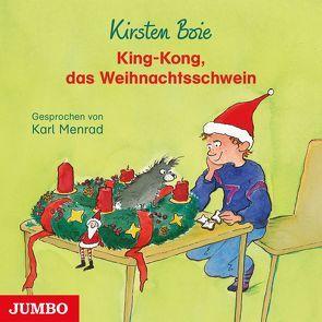 King-Kong, das Weihnachtsschwein von Boie,  Kirsten, Menrad,  Karl