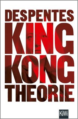 King Kong Theorie von Despentes,  Virginie, Heber-Schärer,  Barbara, Steinitz,  Claudia
