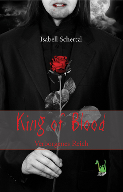 King of Blood – Verborgenes Reich von Schertzl,  Isabell