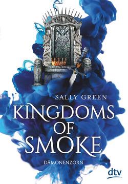 Kingdoms of Smoke 2 – Dämonenzorn von Ernst,  Alexandra, Green,  Sally