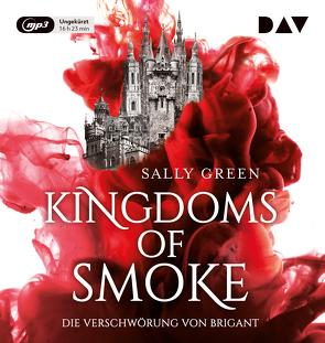 Kingdoms of Smoke – Teil 1: Die Verschwörung von Brigant von Artajo,  Maximilian, Bittner,  Dagmar, Clarén,  Marius, Ernst,  Alexandra, Gerick,  Wanja, Green,  Sally, Kahana,  Tanya