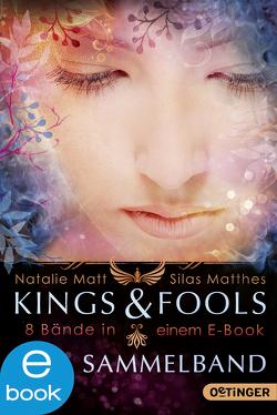 Kings & Fools. Sammelband von Matt,  Natalie, Matthes,  Silas
