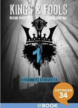 Kings & Fools. Verdammtes Königreich von Matt,  Natalie, Matthes,  Silas