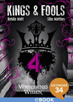 Kings & Fools. Vergessenes Wissen von Matt,  Natalie, Matthes,  Silas