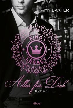 King's Legacy – Alles für dich von Baxter,  Amy