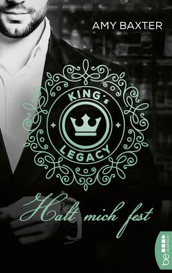 King's Legacy – Halt mich fest von Baxter,  Amy