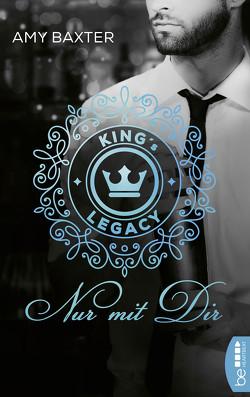 King's Legacy – Nur mit dir von Baxter,  Amy