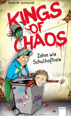 Kings of Chaos (1). Zahm wie Schulhofhaie von Heidel,  Sebastian, Leonhardt,  Jakob M.