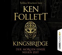 Kingsbridge – Der Morgen einer neuen Zeit von Follett,  Ken, Kluckert,  Tobias, Schmidt,  Dietmar, Schumacher,  Rainer, Weber,  Markus