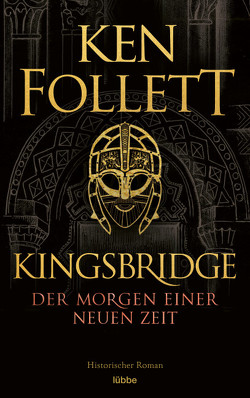 Kingsbridge – Der Morgen einer neuen Zeit von Follett,  Ken, Schmidt,  Dietmar, Schumacher,  Rainer, Weber,  Markus