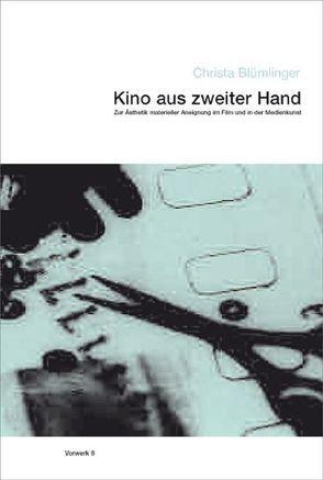 Kino aus zweiter Hand von Blümlinger,  Christa