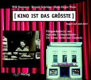 Kino ist das Grösste – Augen auf und rein! von Baumann,  Willi, Fahl-Dreger,  Axel, Schröder,  Reinald, Wiese,  Hans J