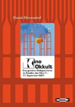 Kino Okkult. Eine geheime Weltgeschichte im Zeitalter des Films 1 von Hermsdorf,  Daniel