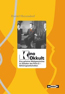 Kino Okkult. Eine geheime Weltgeschichte im Zeitalter des Films 2 von Hermsdorf,  Daniel