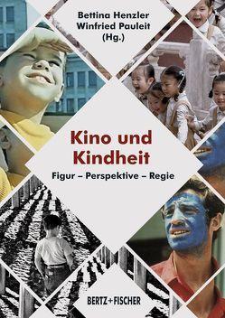 Kino und Kindheit von Henzler,  Bettina, Pauleit,  Winfried