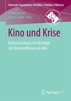 Kino und Krise von Lim,  Il-Tschung, Ziegler,  Daniel