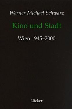 Kino und Stadt von Schwarz,  Werner M