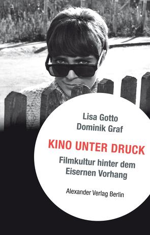 Kino unter Druck von Dominik,  Graf, Gotto,  Lisa