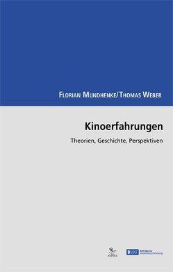 Kinoerfahrungen von Mundhenke,  Florian, Weber,  Thomas
