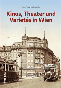 Kinos, Theater und Kabaretts in Wien von Bousska,  Hans Werner