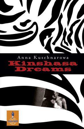 Kinshasa Dreams von Kuschnarowa,  Anna